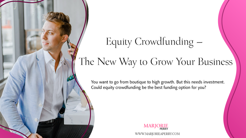 Equity Crowdfunding – The New Way to Grow Your Business