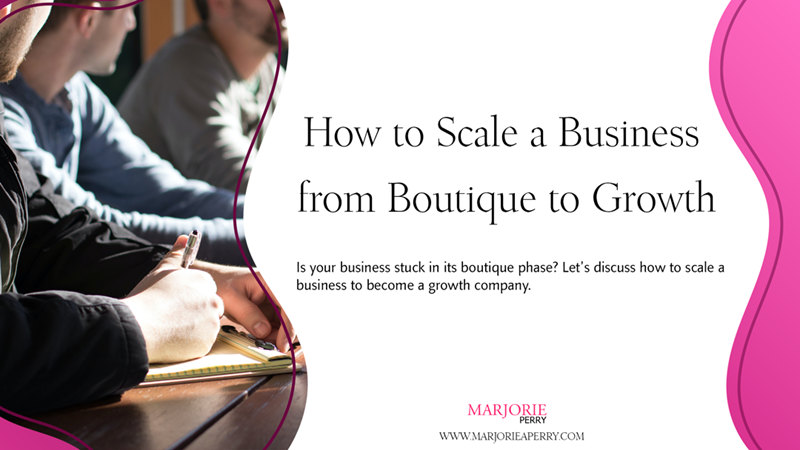 How to Scale a Business from Boutique to Growth