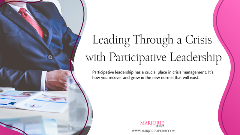 Leading Through a Crisis with Participative Leadership